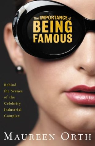 Colombia RPCV Maureen Orth, star of Vanity Fair is author of The Importance of Being Famous,'' a collection of pieces for that magazine and essays on fame.