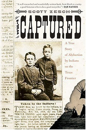 Kenya RPCV Scott Zesch writes The Captured: A True Story of Abduction by Indians on the Texas Frontier