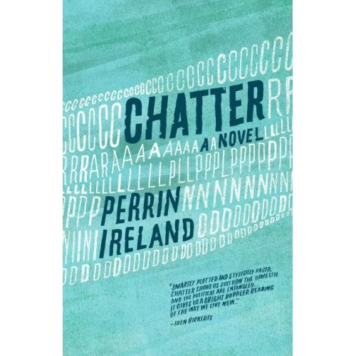 Perrin Ireland, author of Chatter is married to a businessman who was once in the Peace Corps in Latin America