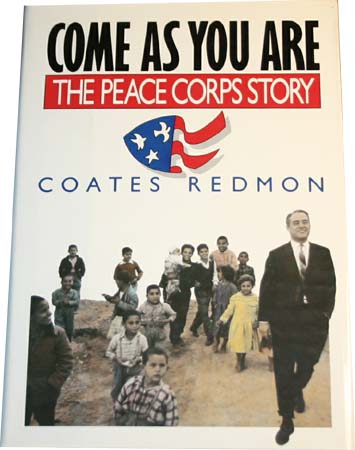 Peru RPCV Hugh Pickens reviews Come as you are by Coates Redmon, the Chronicler of the early Peace Corps
