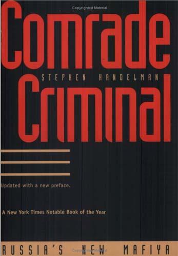 Guatemala RPCV Stephen Handelman writes Comrade Criminal: Russia`s New Mafiya