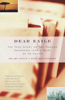 Dear Exile � The True Story of Two Friends Separated (For a Year) by an Ocean