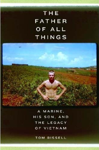 Daniel Ford reviews:  Tom Bissell's The Father of All Things