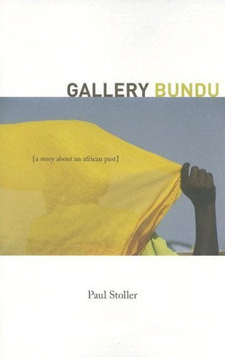 Niger RPCV Paul Stoller writes Gallery Bundu