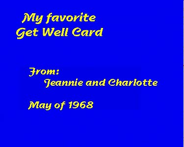 My favorite Peace Corps get well card from Jeannie and Charlotte, May 1968