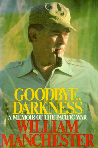 Historian William Manchester wrote in what most consider to be the best personal narrative of the war, Goodbye Darkness, about America in 1941