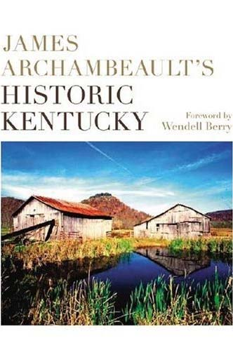 The photos in Philippines RPCV James Archambeault's Historic Kentucky, the new Archambeault book being released on Thursday, were shot over 30 years