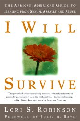 Lori S. Robinson, Author of I Will Survive: An African-American Guide to Healing from Sexual Assault and Abuse, has worked at Peace Corps Headquarters' Communication Department in Washington, DC.