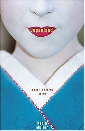 Japanland: A Year in Search of Wa by Philippines RPCV Karin Muller
