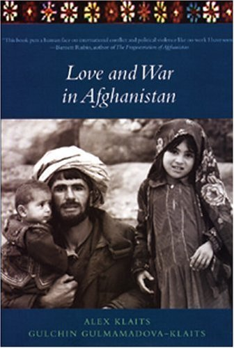 Husband and Wife team, Alex Klaits and Gulchin Gulmamadova-Klaits, will read from and share stories about their new release Love and War in Afghanistan