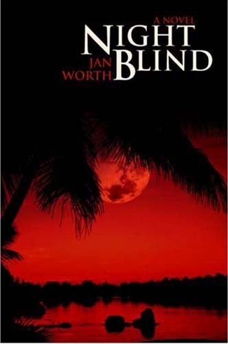 Night Blind is a novel based on  a murder that occurred while the Jan Worth was in the Peace Corps in Tonga