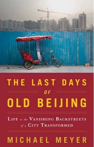 Julie foster reviews China RPCV Michael Meyer's book The Last Days of Old Beijing