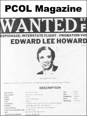 Colombia RPCV Edward Lee Howard defected to the Soviet Union in 1985 after he was accused of espionage activities that spy hunters believe were driven by resentment over his forced resignation after he failed a polygraph test and disclosed his drug use in Colombia during 1975 when he was a Peace Corps volunteer