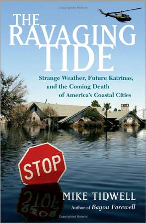 Tom Pelton reviews RPCV Mike Tidwell's The Ravaging Tide: Strange Weather, Future Katrinas, and the Coming Death of America's Coastal Cities