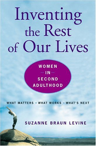 The Women's Guide to Second Adulthood' is full of tales about women who changed their life as they embraced their F*** You Fifties - the corporate executive who joined the Peace Corps; the well-heeled east coast American who secured a second home in New York as her Second Adulthood home and became a driving force in a modern dance company