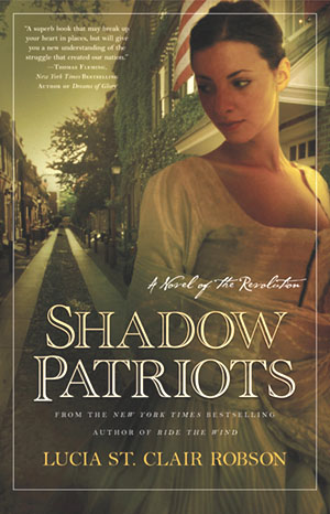 Venezuela RPCV Lucia St. Clair Robson has written eight books of historical fiction, including this year's Shadow Patriots - about a female spy during the Revolutionary War