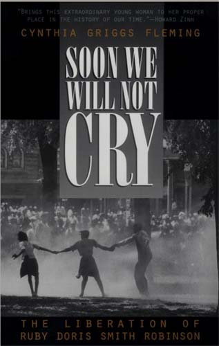 Liberia RPCV Cynthia Fleming is the author of Soon We Will Not Cry: The Liberation of Ruby Doris Smith Robinson