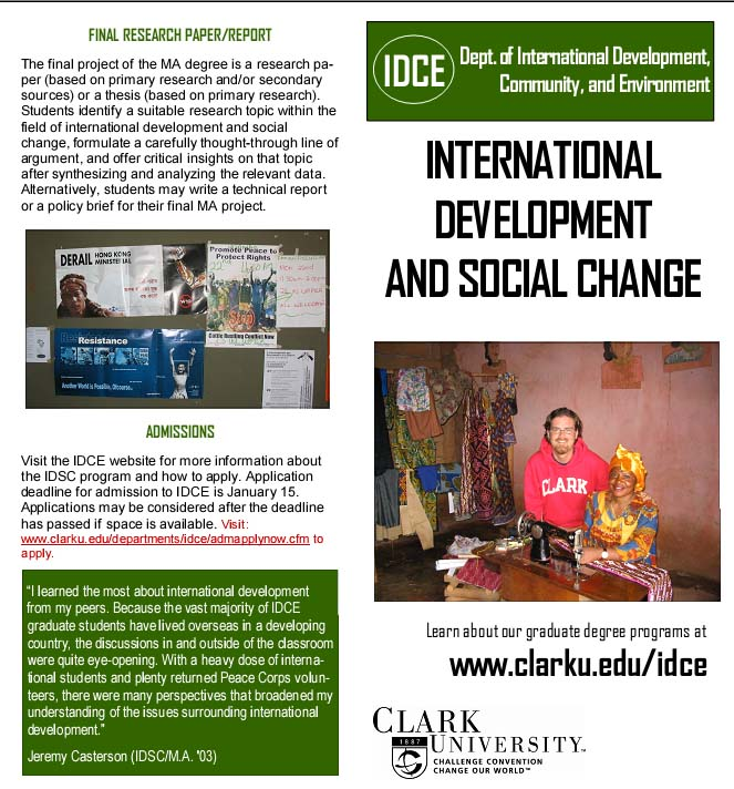 Clark University's International Development, Community, and Environment department in Worcester, Massachusetts, actively recruits RPCVs to its programs and provides generous fellowship opportunities