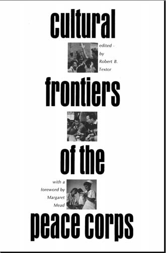 "First Published in 1966, Robert Textor Releases the Peace Corps Classic ""Cultural Frontiers of the Peace Corps"" Royalty Free for General Download"