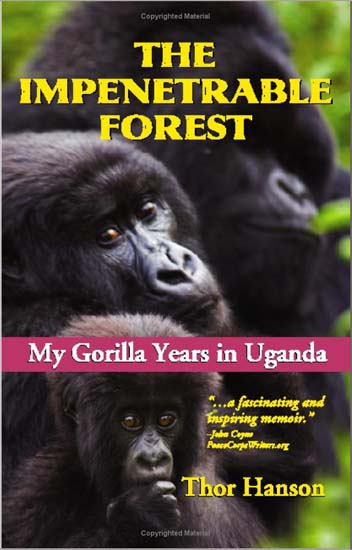 RPCV Thor Hanson writes The Impenetrable Forest: My Gorilla Years In Uganda
