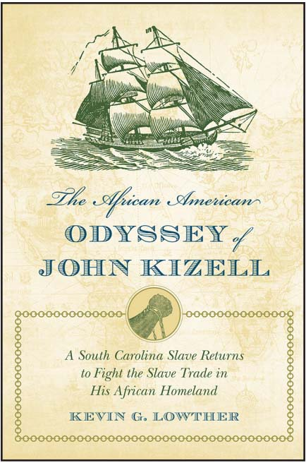 Sierra Leone RPCV Kevin Lowther writes The African American Odyssey of John Kizell