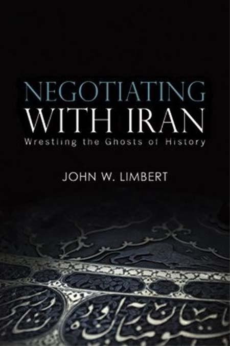 John Limbert has authored three books: Iran: At War with History, Shiraz in the Age of Hafez and, most recently, Negotiating with Iran (2009)