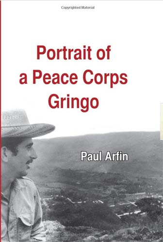 Paul Arfin's life's journey took him out of the village to Colombia, South America in the early '60s as a volunteer in the Peace Corps