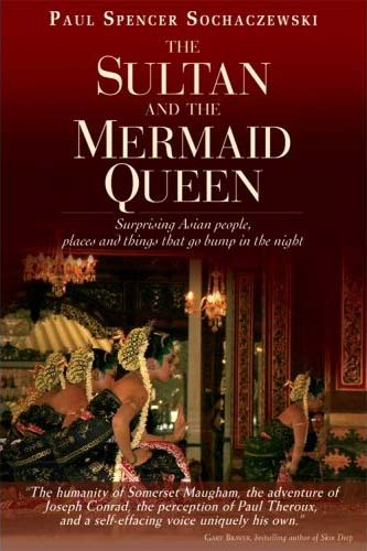 Malaysia RPCV Paul Sochaczewski  writes The Sultan and the Mermaid Queen
